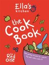 Ella's Kitchen: The Cookbook: 100 Yummy Recipes to Inspire Big and Little Cooks