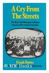 A Cry From The Streets: The Boys' Club Movement In Britain From The 1850s To The Present Day