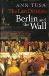 The Last Division: Berlin And The Wall