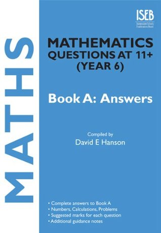 Mathematics Questions at 11+ (Year 6) Book A: Answers (Iseb Practice Exercises at 11+)