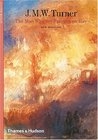 J.M.W. Turner: The Man Who Set Painting on Fire. Olivier Meslay