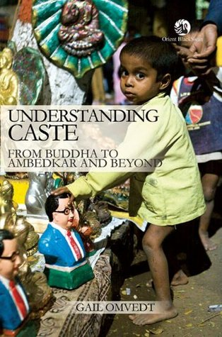 Understanding Caste: From Buddha To Ambedkar And Beyond