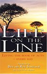 Life on the Line: Living the Book of Acts Every Day: The Story of Des and Ros Sinclair, as Told to Al Gibson: A Journey into the Miraculous with Des ... Who Have Put Their Lives on the Line for God
