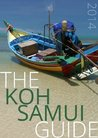 The Koh Samui Guide (2014): Your Invaluable Island Guide (Expanded and Updated)