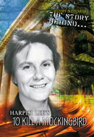 The story behind Harper Lee's To kill a mockingbird
