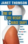 Tone Up, Lose Weight, Change Shape: Body-shaping the TLC way