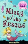Misty to the Rescue (Mermaid S.O.S., #1)
