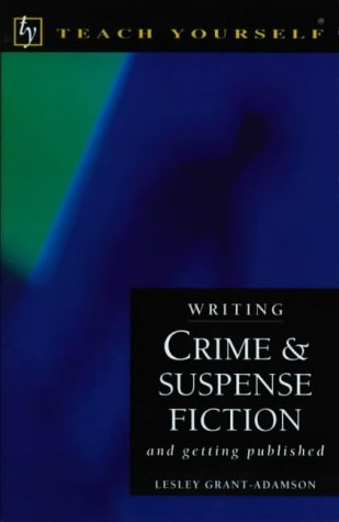 Writing Crime And Suspense Fiction (Teach Yourself: Writer's Library)