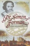 Dr. Simon Forman: A Most Notorious Physician