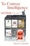 To Convey Intelligence: The Spectator, 1928-1998