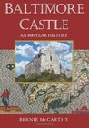 Baltimore Castle: An 800-Year History