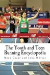 The Youth and Teen Running Encyclopedia by Mick  Grant