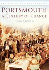 Portsmouth: A Century of Change (Britain in Old Photographs)