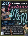 The Forties and Fifties (20th Century Fashion)
