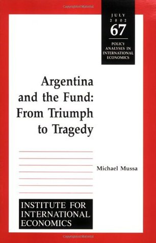 Argentina and the Fund: From Triumph to Tragedy