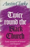 Twice Round the Black Church: Early Memories of Ireland and England