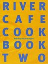 The River Cafe Cookbook: Book Two