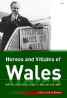 Heroes and Villains in Welsh History