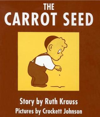 The Carrot Seed by Ruth Krauss