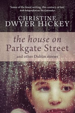 The House on Parkgate Street: & Other Dublin Stories