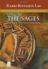 From Yavneh to the Bar Kokhba Revolt (The Sages: Character, Context & Creativty, #2)