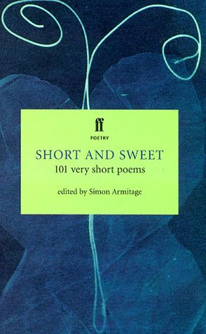 Short And Sweet: 101 Very Short Poems