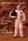 My Life on Mars: (The Beagle 2 Diaries)