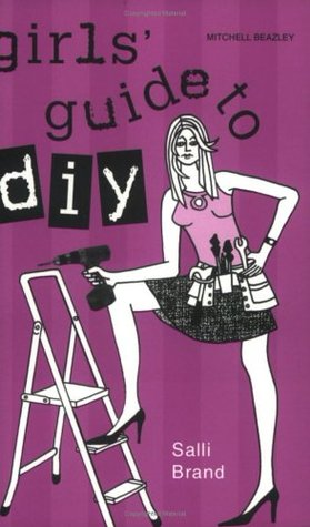 Girls' Guide to DIY (Mitchell Beazley Interiors)