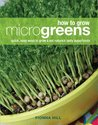 How to Grow Microgreens: Quick, Easy Ways to Grow and Eat Nature's Tasty Superfoods