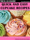 Quick And Easy Cupcake Recipes (The KISS Guide)