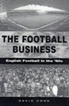 The Football Business English Football in the 90's by David Conn