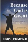 Because God is Great: An Effective Model for Christian Living and Maturity