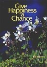 Give Happiness a Chance