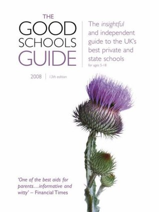 The Good Schools Guide 2008 2008