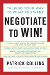 Negotiate to Win!: Talking Your Way to What You Want