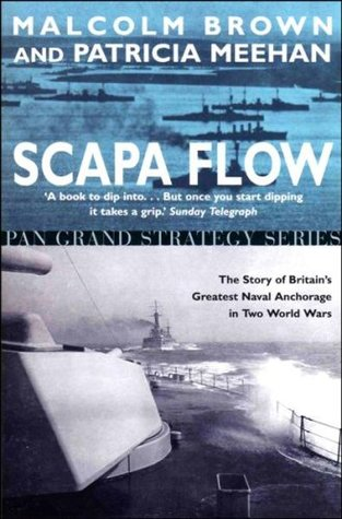 Scapa Flow   The Story Of Britain's Greatest Naval Anchorage ... by Malcolm Brown