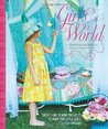 GIRL'S WORLD: TWENTY-ONE SEWING PROJECTS TO MAKE FOR LITTLE GIRLS [WITH PATTERNPaganelli, Jennifer[Hardcover]Apr-2011