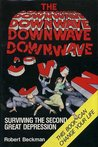 The Downwave: Surviving the Second Great Depression
