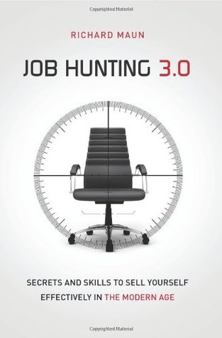 Job Hunting 3.0 : Secrets and Skills to Sell Yourself Effectively in the Modern Age