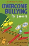 Overcome Bullying for Parents (How to Help Your Child)