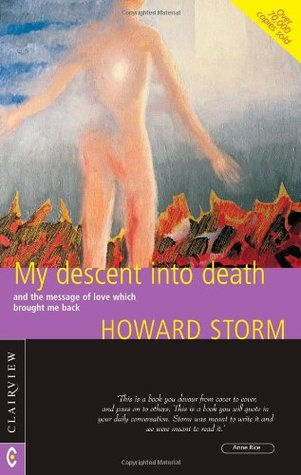 My Descent into Death: and the Message of Love Which Brought Me Back