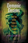 Demonic Desires: Yetzer Hara and the Problem of Evil in Late Antiquity