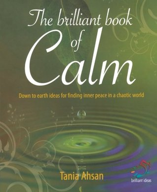 The Brilliant Book of Calm by Tania Ahsan