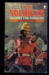 The Soldiers : Against the Assegais