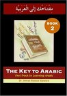 The Key to Arabic: Bk. 2: Fast Track to Learning Arabic
