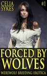 Forced by Wolves (Bought to Breed #1)