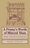 Penny's Worth of Minced Ham: Another Look at the Great Depression