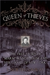 """Queen of Thieves: The True Story of """"Marm"""" Mandelbaum and Her Gangs of New York"""