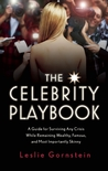 The Celebrity Playbook: A Guide for Surviving Any Crisis While Remaining Wealthy, Famous, and Most Importantly Skinny