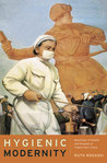 Hygienic Modernity: Meanings of Health and Disease in Treaty-Port China
